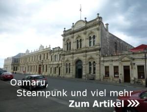 Oamaru, Steampunk und viel mehr