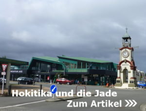 Hokitika und die Jade, Neuseelands Westküste
