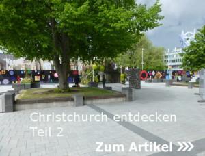 Christchurch entdecken Teil 2