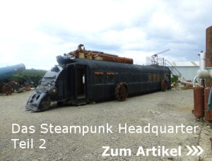 Das Steampunk Headquarter Teil 2