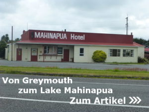 Von Greymouth zum Lake Mahinapua